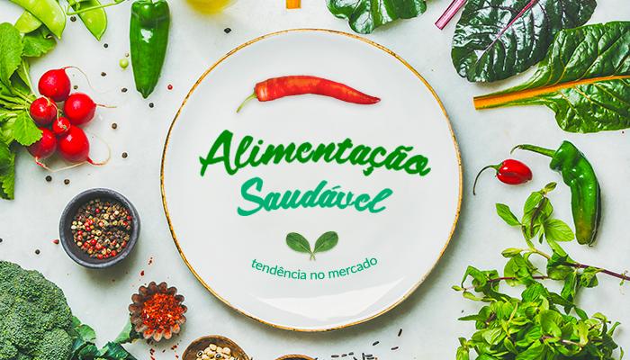 Alimentação saudável cria ótimas oportunidades de negócio!